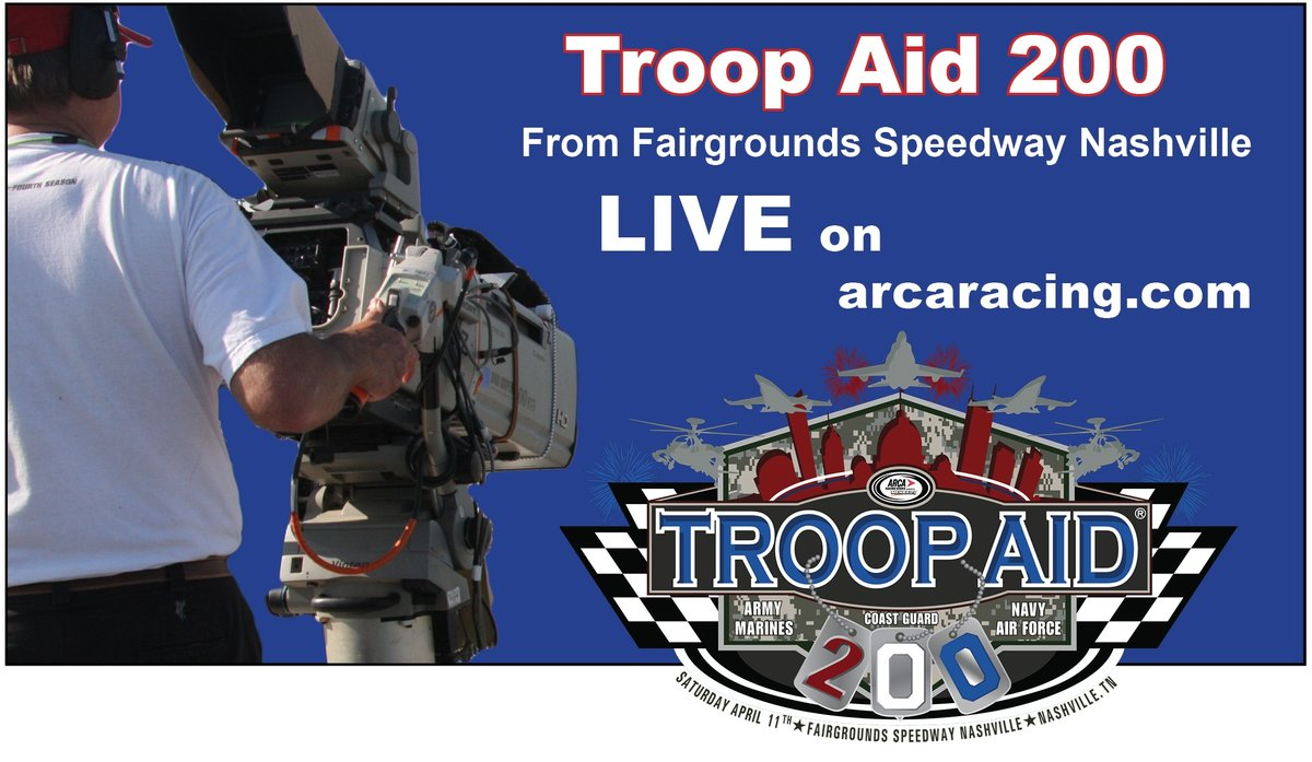 ARCA to Broadcast Troop Aid 200 from Nashville On-Line