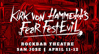 This Weekend: Kirk von Hammett's Fear FestEVIL