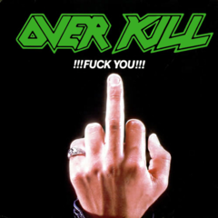Overkill !!!Fuck You!!!