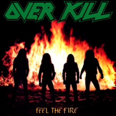 Overkill Feel The Fire