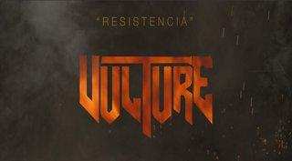 "RESISTENCIA - ""VULTURE"""