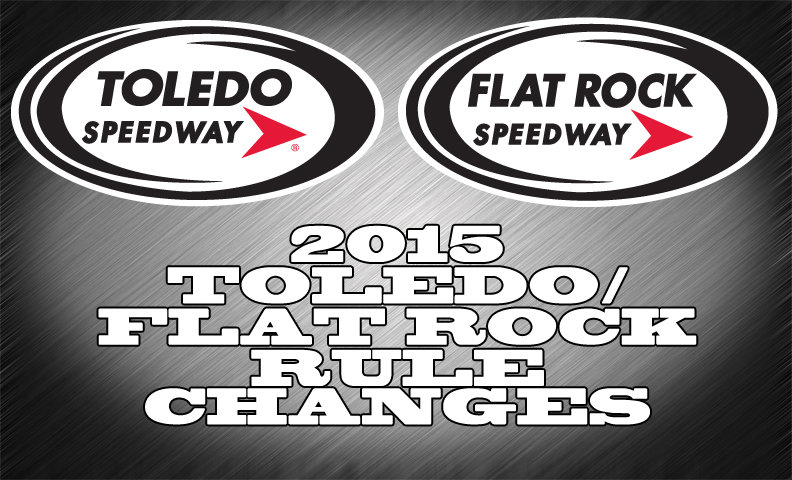2015 FLAT ROCK-TOLEDO SPEEDWAY RULE CHANGES
