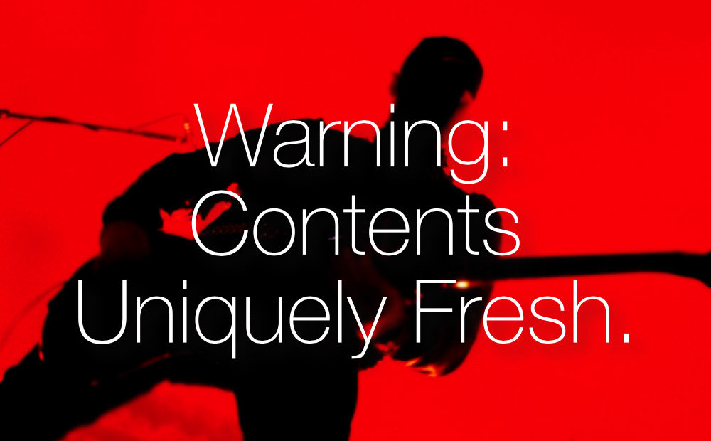 Warning: Contents Uniquely Fresh.